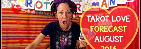Tarot Love Forecasts August 2016