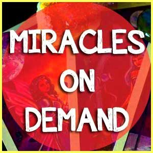 Miracles on Demand