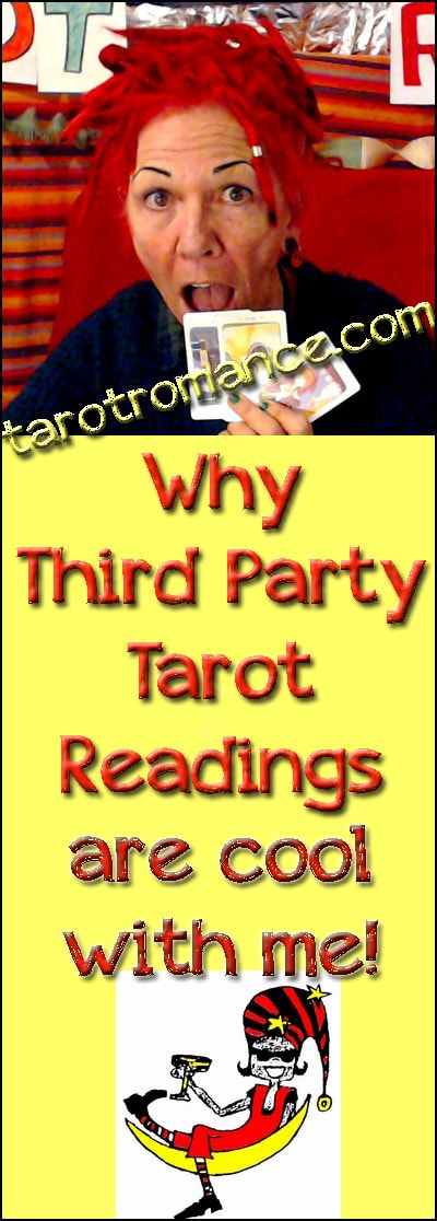 Third party Tarot readings are cool with me!