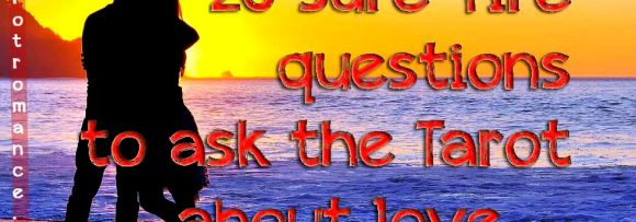 20 sure-fire questions to ask the Tarot about love