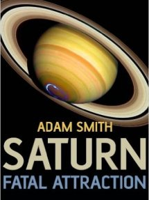 SATURN – Fatal Attraction by Adam Smith