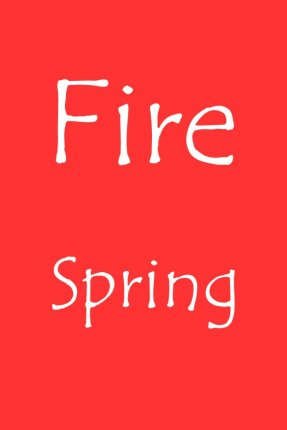 Fire – Spring